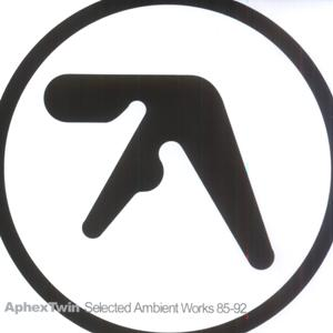 Aphex twin – Selected Ambient Works 85 - 92