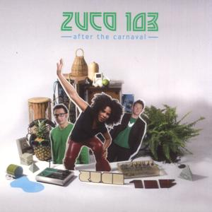 Zuco 103 – After The Carnaval
