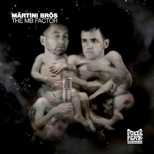 Märtini Brös – The MB Factor