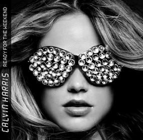 CD: Calvin Harris - Ready For The Weekend