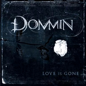 Dommin Love Is Gone Cover