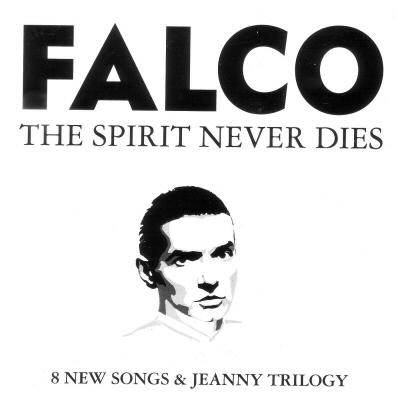 Falco - The spirit never dies