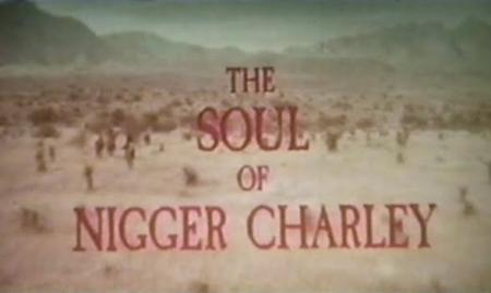 The Soul of Nigger Charley 02