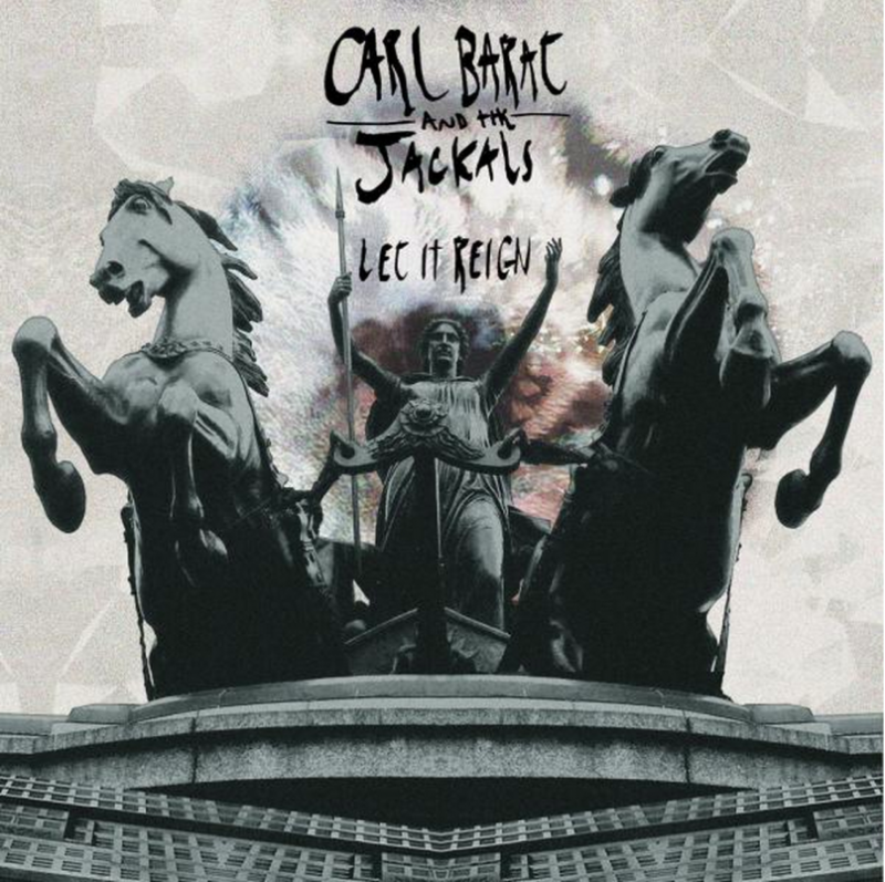 Carl Bar?t and The Jackals - Let It Reign