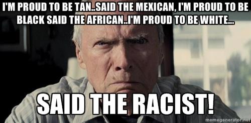 ...Said the racist!