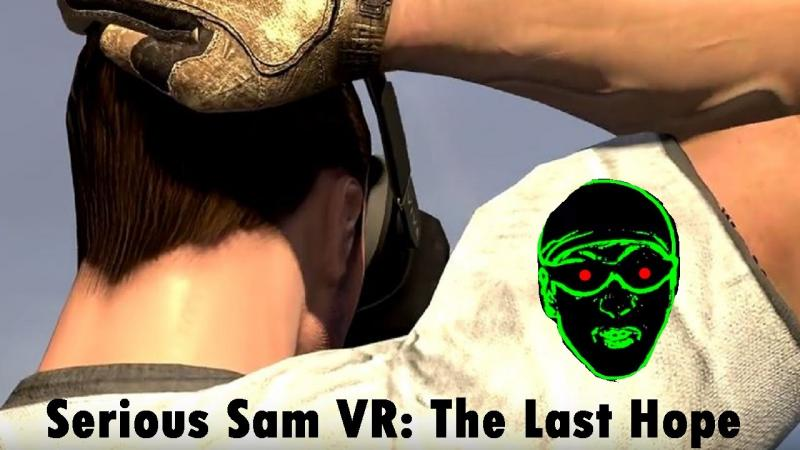 Serious Sam VR: The Last Hope - Sam met VR bril