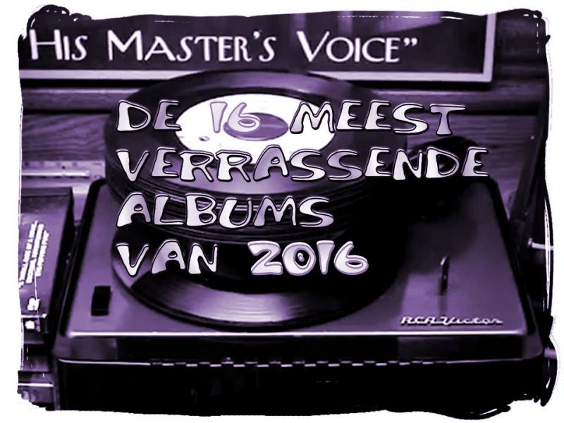 De 16 Meest Verrassende Albums van 2016