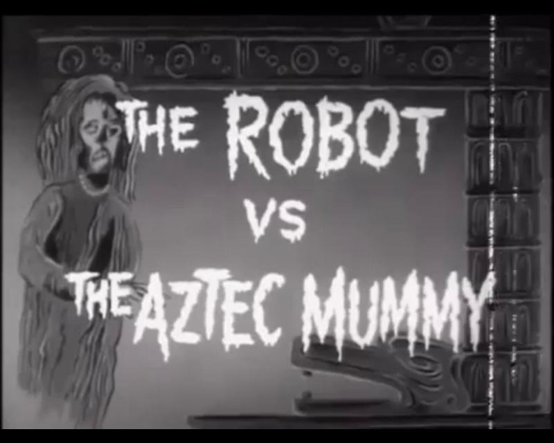 The Robot vs The Aztec Mummy