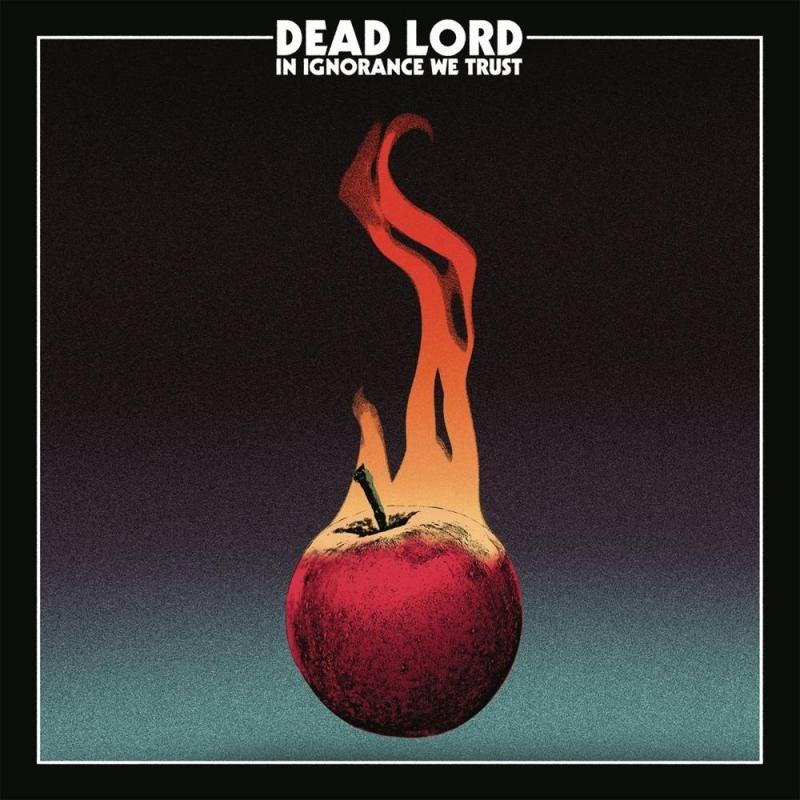 Dead Lord - In Ignorance We Trust