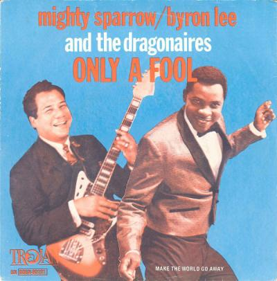 10 Mighty Sparrow & Byron Lee and the Dragonaires - Only A Fool