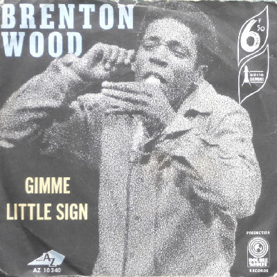 08 Brenton Wood - Gimme Little Sign